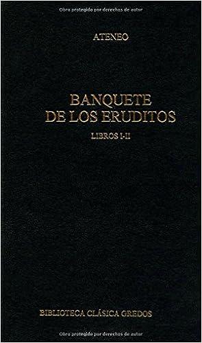 Banquete de Los Eruditos - Libros I - II (Spanish Edition)
