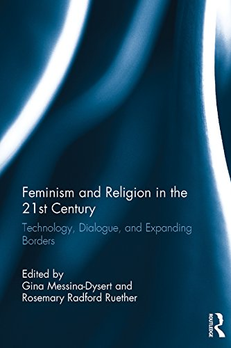 Feminism and Religion in the 21st Century: Technology, Dialogue, and Expanding Borders Pdf