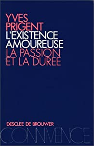 L'existence amoureuse par Yves Prigent
