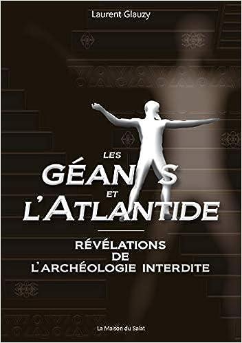Les géants et l'Atlantide : révélations de l'archéologie interdite (French  Edition): Glauzy, Laurent: 9782952624565: Amazon.com: Books