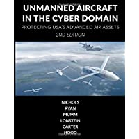 Unmanned Aircraft Systems in the Cyber Domain: Protecting USA's Advanced Air Assets