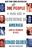 img - for Bernard Goldberg: 110 People Who Are Screwing Up America : And Al Franken Is #37 (Paperback); 2006 Edition book / textbook / text book