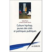 CULTURE HI HOP JEUNES DES CITÉS ET POLITIQUES PUBLIQUES
