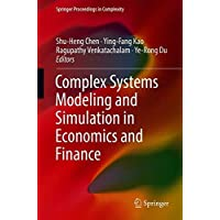 Complex Systems Modeling and Simulation in Economics and Finance (Springer Proceedings in Complexity)