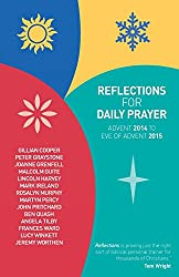Reflections for Daily Prayer: Advent 2014 to Christ the King 2015