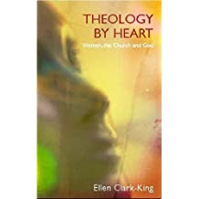 Theology of the Heart: Woman, God and the Church