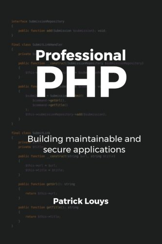 Professional PHP: Building maintainable and secure applications