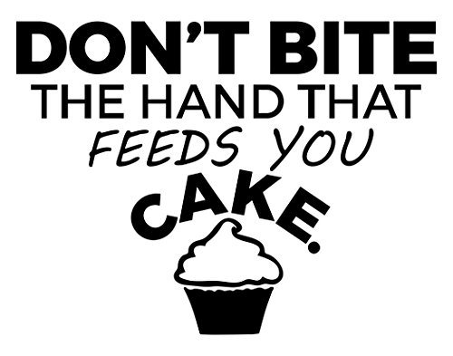 Don't Bite The Hand That Feeds You Cake - 23