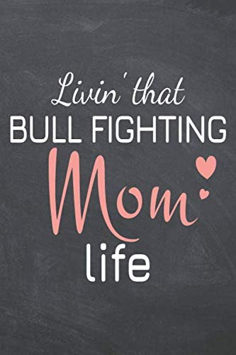 Livin' that Bull Fighting Mom Life: Bull Fighting Notebook, Planner or Journal | Size 6 x 9 | 110 Dot Grid Pages | Office Equipment, Supplies |Funny Bull Fighting Gift Idea for Christmas or Birthday