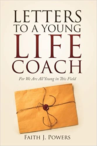 Letters to a Young Life Coach: For We Are All Young in This