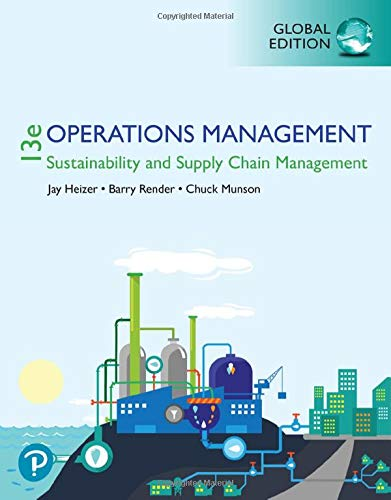 Operations Management: Sustainability and Supply Chain Management (Operations And Supply Chain Management 13th Edition)