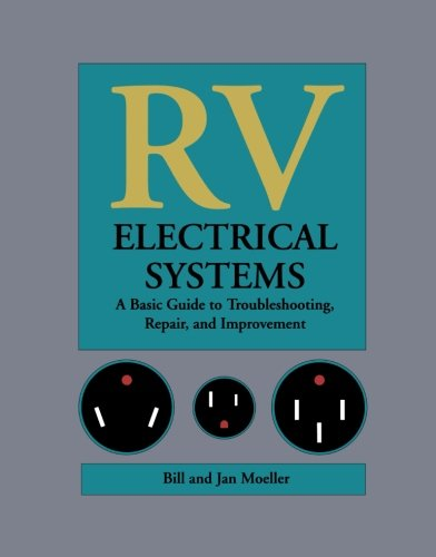 RV Electrical Systems: A Basic Guide to Troubleshooting, Repairing and Improvement (Wiring An Inverter To A Car Battery)