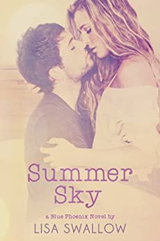 Summer Sky (The Blue Phoenix Series Book 1) by [Swallow, Lisa]