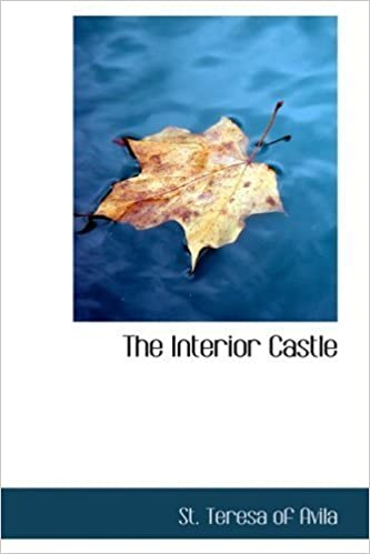 Book The Interior Castle: Or: The Mansions by St. Teresa of Avila (2007-12-15)