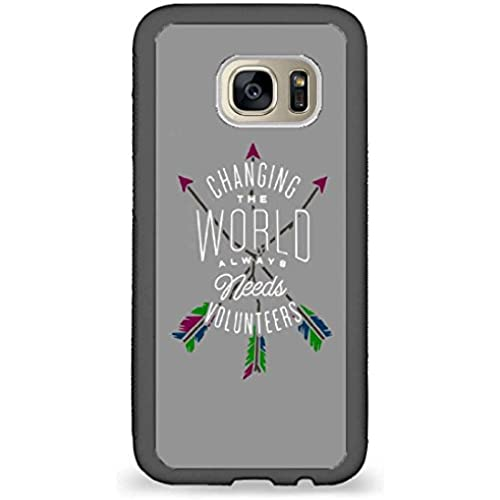 Custom Phone Cases Design for Samsung Galaxy S7 - Words Inspire, Changing the world always needs volunteers back Sales
