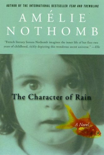 Download [ The Character of Rain [ THE CHARACTER OF RAIN BY Nothomb, Amelie ( Author ) Apr-23-2003[ THE CHARACTER OF RAIN [ THE CHARACTER OF RAIN BY NOTHOMB, AMELIE ( AUTHOR ) APR-23-2003 ] By Nothomb, Amelie ( Author )Apr-23-2003 Paperback pdf epub