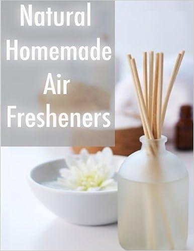 Natural Homemade Air Fresheners: Sarah Dempsen: 9781492968832: Amazon.com: Books