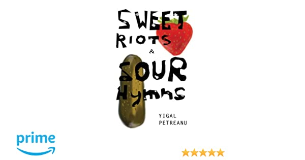 Sweet Riots & Sour Hymns