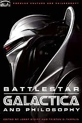 Battlestar Galactica and Philosophy: Mission Accomplished or Mission Frakked Up? (Popular Culture and Philosophy)
