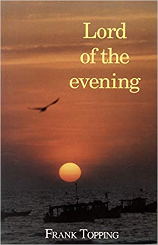 Lord Of The Evening Frank Topping Topping Frank 9780718824174 Amazon Com Books