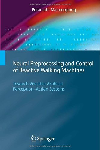 Download Neural Preprocessing and Control of Reactive Walking Machines (Cognitive Technologies) Pdf