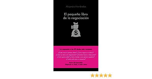 El pequeño libro de la negociación eBook: Alejandro Hernández: Amazon.es: Tienda Kindle