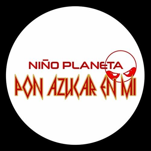 Amazon.com: Pon Azucar en Mi: Niño Planeta: MP3 Downloads