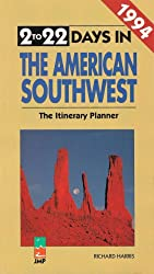 2 to 22 Days in the American Southwest 1994: The Itinerary Planner (2-22 Days)
