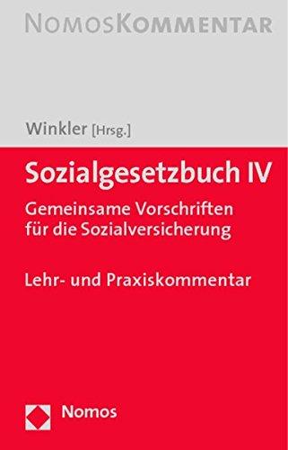 Sozialgesetzbuch IV: Gemeinsame Vorschriften für die Sozialversicherung LPK Gebundenes Buch – 2. Juli 2007 Jürgen Winkler Nomos 3832913823 Handels- und Wirtschaftsrecht