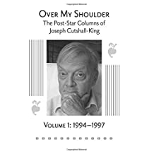 """Over My Shoulder: A Collection of  """"Over My Shoulder"""" and """"Passed Times"""" Columns published in The Post-Star from 1994-2003; Volume 1: 1994-1997"""