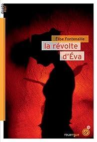 La révolte d'Éva par Elise Fontenaille