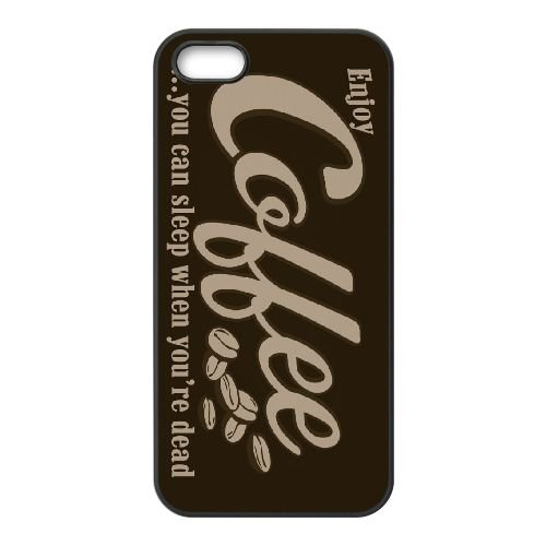 Coffee You Can Sleep When You Are Dead 003 coque iPhone 5 5S cellulaire cas coque de téléphone cas téléphone cellulaire noir couvercle EOKXLLNCD22916