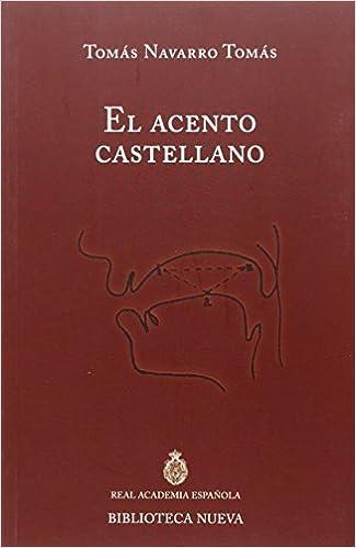 El acento castellano: Discurso de ingreso en la RAE ...