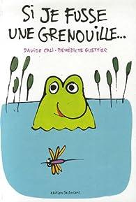 Si je fusse une grenouille... par Davide Cali