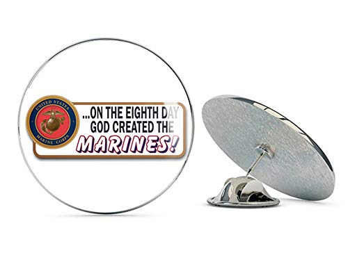 Veteran Pins On The Eighth Day God Created The Marines Steel Metal 0.75
