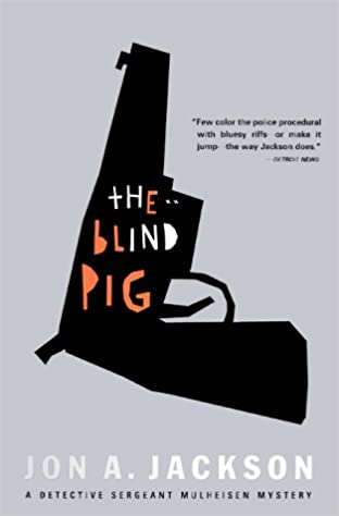 Book The Blind Pig (Detective Sergeant Mulheisen Mysteries )
