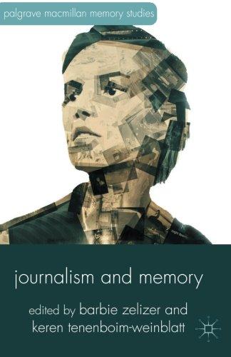 Journalism and Memory (Palgrave Macmillan Memory Studies)