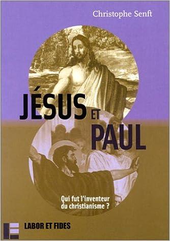 Lire un Jésus et Paul : Qui fut l'inventeur du christianisme ? epub pdf