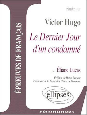 Etude Sur Victor Hugo Le Dernier Jour Dun Condamné Pdf