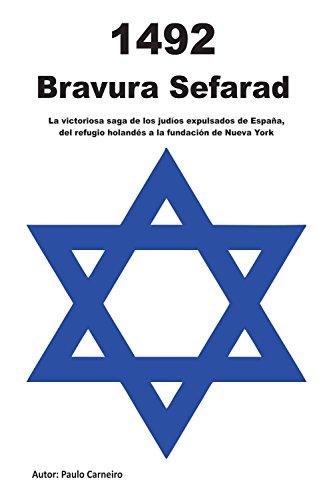 Bravura Sefarad: La victoriosa saga de los Judios expulsados de Espanha, del refugio holandés