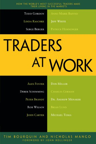 Traders at Work: How the World's Most Successful Traders Make Their Living in the Markets ()