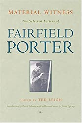Material Witness: The Selected Letters of Fairfield Porter