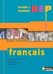Français 2e et Tle BEP : Cahier d'activités