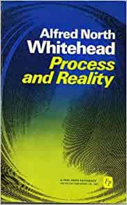 alfred north whitehead process and reality an essay in cosmology Alfred north whitehead  1929: process and reality: an essay in cosmology 1979 korrigert utgåve, redigert av david ray griffin & donald w sherburne,.