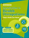 Introduction to Health Occupations : Today's Health Care Worker W/B, Badasch, Shirley A., 0131102699