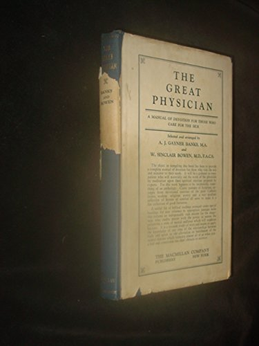 The Great Physician a Manual of Devotion for Those Who Care for the Sick