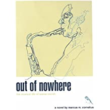 out of nowhere: the musical life of warne marsh