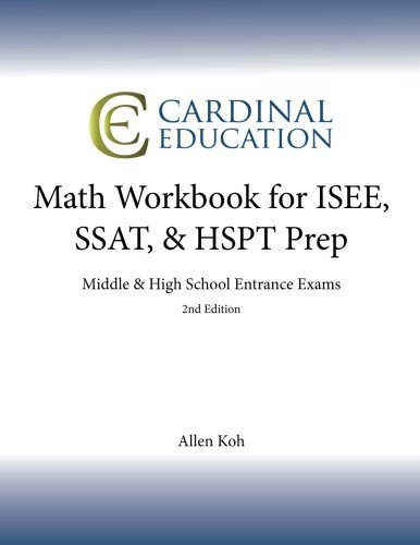 Math Workbook for ISEE, SSAT, & HSPT Prep: Middle & High School Entrance Exams by Koh Allen (2012-04-20) Paperback