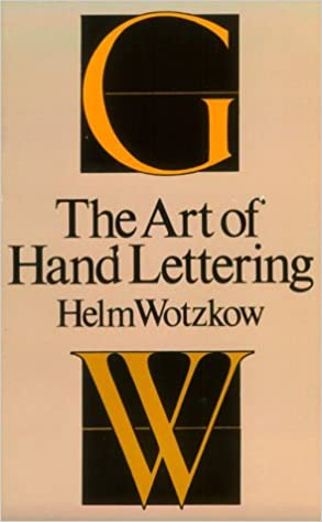 the art of hand lettering helm wotzkow 9780486217970 amazoncom books