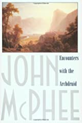 Encounters with the Archdruid: Narratives About a Conservationist and Three of His Natural Enemies Paperback